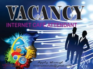 INTERNET CAFE JOB VACANCY – SERIOUS PEOPLE ONLY